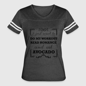 Workout, read romance and eat avocado - Women's Vintage Sport T-Shirt