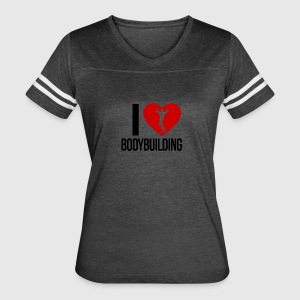 I LOVE BODYBUILDING - Women's Vintage Sport T-Shirt