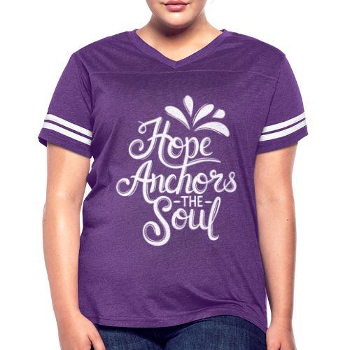 Hope Anchors The Soul - Women's Vintage Sport T-Shirt