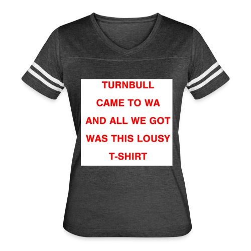 Turnbull came to WA and all we got was this lousy - Women's Vintage Sports T-Shirt