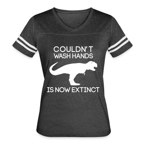 Couldn't wash hands. Is now extinct. - Women's Vintage Sport T-Shirt