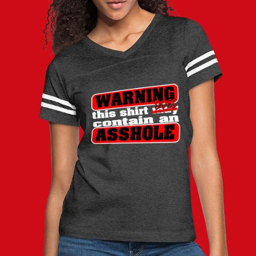 The Shirt Does Contain an A*&hole - Women's Vintage Sport T-Shirt