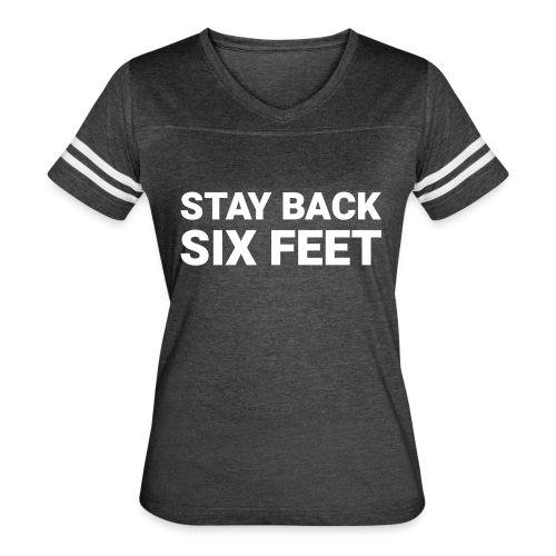 Stay Back Six Feet - Women's Vintage Sport T-Shirt