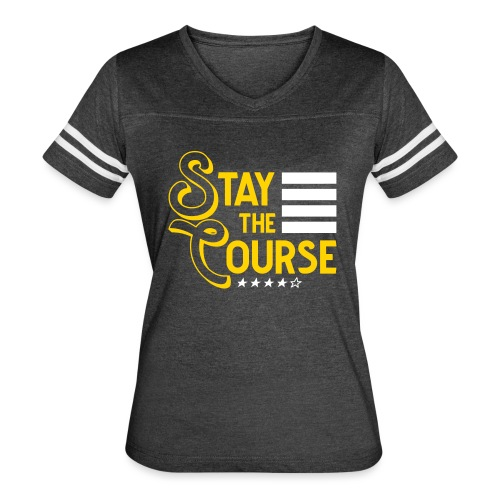Stay The Course2 - Women's Vintage Sport T-Shirt