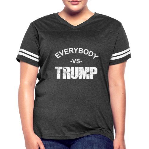 Everybody VS Trump - Women's Vintage Sports T-Shirt