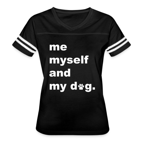 Me Myself And My Dog - Women's Vintage Sport T-Shirt