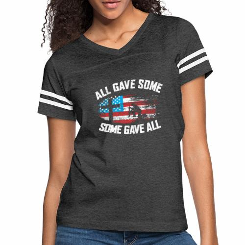 ALL GAVE SOME SOME GAVE ALL - Women's Vintage Sport T-Shirt