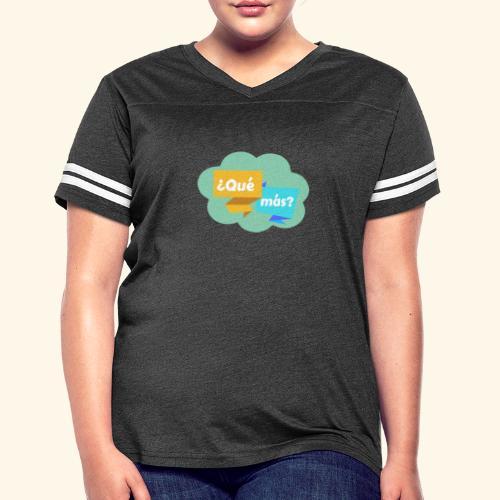 ¿Qué más? - Women's Vintage Sport T-Shirt