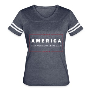 Make Presidents Great Again - Women's Vintage Sport T-Shirt