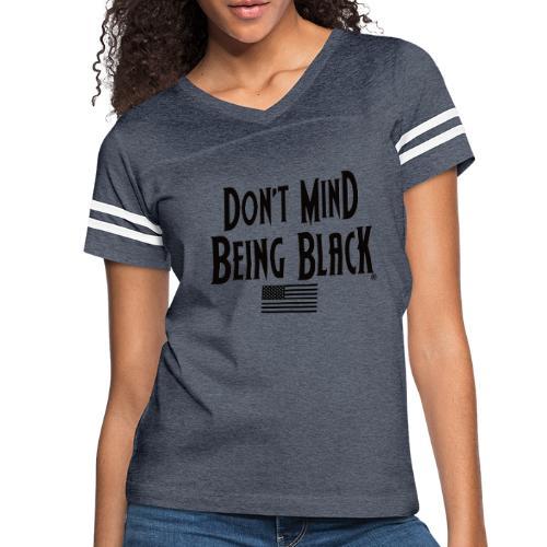 Don't Mind Being Black Gear - Women's Vintage Sport T-Shirt