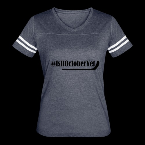 #IsItOctoberYet - Women's Vintage Sport T-Shirt