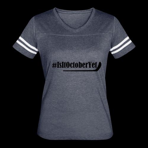 #IsItOctoberYet - Women's Vintage Sports T-Shirt