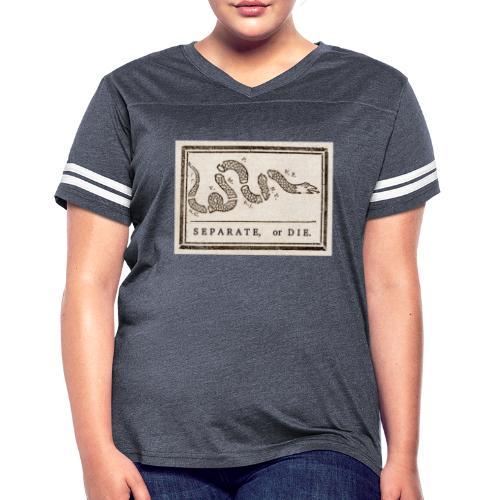Separate or Die (Join or Die) - Women's Vintage Sport T-Shirt