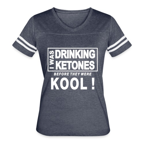 I was drinking ketones before they were kool - Women's Vintage Sport T-Shirt