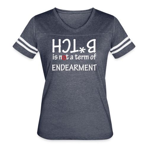 Bitch is not a term of endearment - Women's Vintage Sport T-Shirt