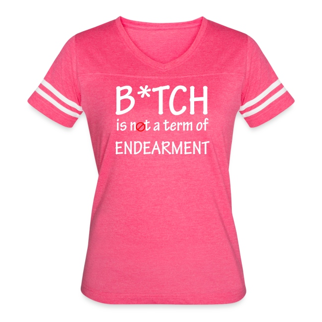 B*tch is not a term of endearment