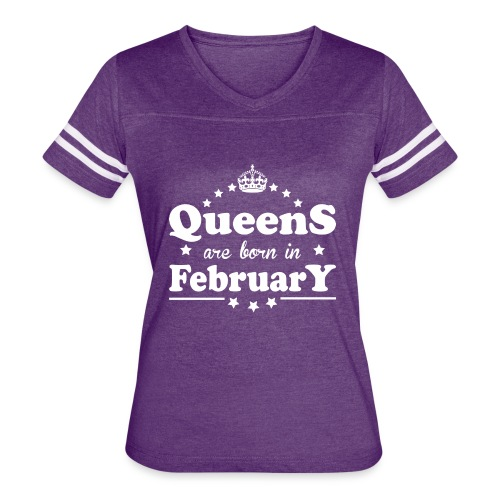 Queens are born in February - Women's Vintage Sport T-Shirt