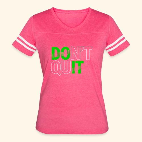 DON'T QUIT #4 - Women's Vintage Sport T-Shirt