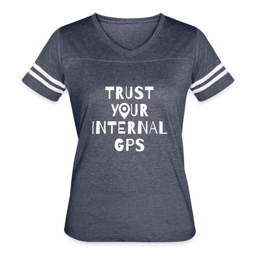 TRUST YOUR INTERNAL GPS - Women's Vintage Sport T-Shirt