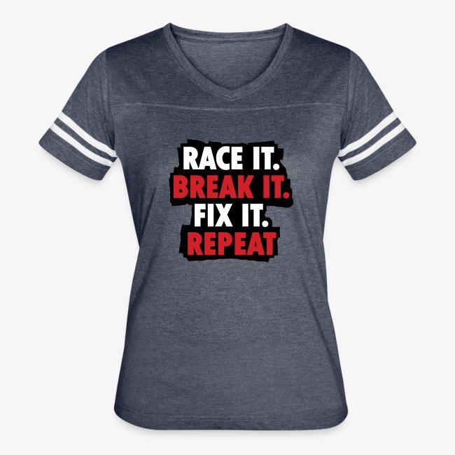 race it break it fix it repeat