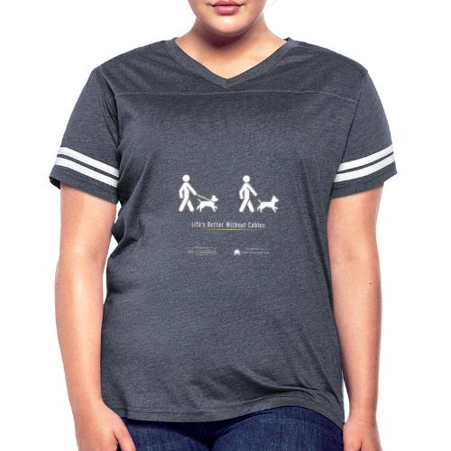 Life's better without cables : Dogs - SELF - Women's Vintage Sports T-Shirt