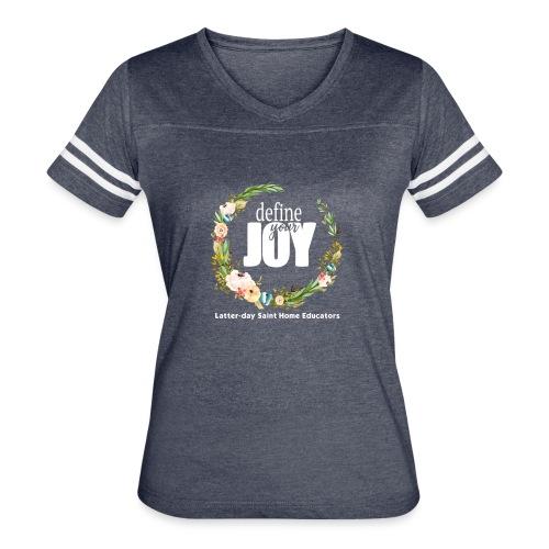 Define Your Joy - Latter-day Saint Home Educators - Women's Vintage Sport T-Shirt