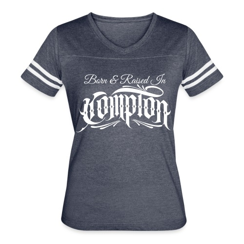 born and raised in Compton - Women's Vintage Sport T-Shirt