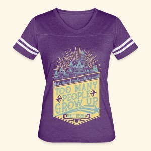 Too Many People Grow Up - Women's Vintage Sport T-Shirt