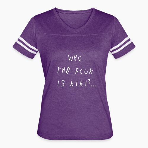 KIKI DO YOU LOVE ME...WHO ARE YOU - Women's Vintage Sport T-Shirt