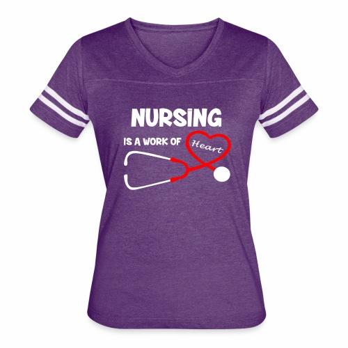 Nursing is a Work of Heart T-Shirt - Women's Vintage Sport T-Shirt