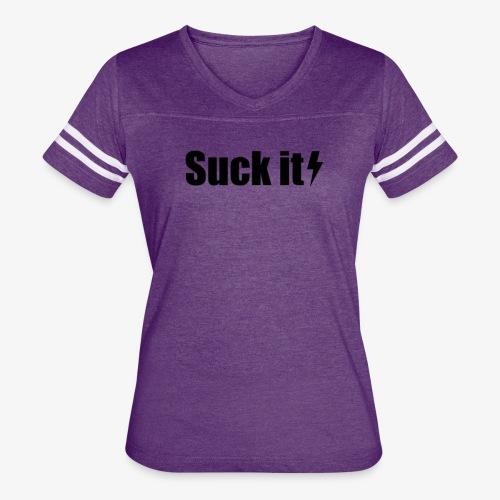Suck it - Women's Vintage Sport T-Shirt