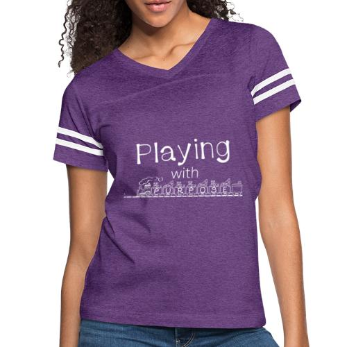 Playing With Purpose shirt - Women's Vintage Sport T-Shirt