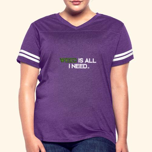 WEED IS ALL I NEED - T-SHIRT - HOODIE - CANNABIS - Women's Vintage Sport T-Shirt