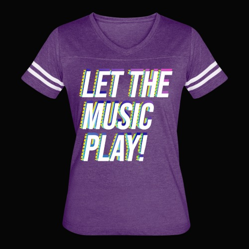 Let The Music Play! - Women's Vintage Sport T-Shirt
