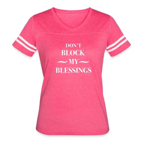 DON'T BLOCK MY BLESSINGS - Women's Vintage Sport T-Shirt