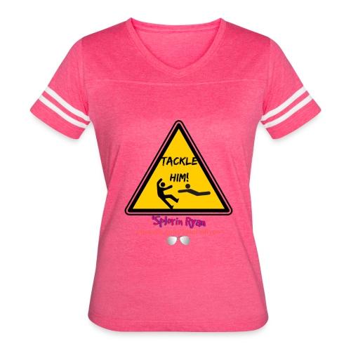 TACKLE HIM! - Women's Vintage Sport T-Shirt