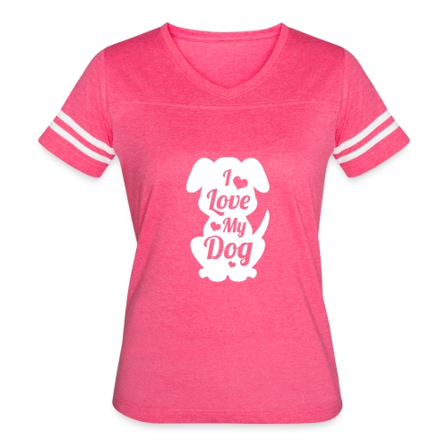 I Love My Dog Tshirt Funny Dog - Women's Vintage Sport T-Shirt