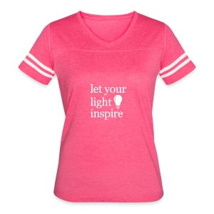 Let Your Light Inspire Tee (white font) - Women's Vintage Sport T-Shirt