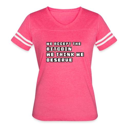 We Accept Bitcoin Tshirt - Women's Vintage Sport T-Shirt