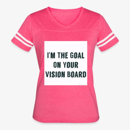 I'm YOUR goal - Women's Vintage Sport T-Shirt