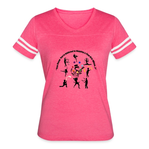 You Know You're Addicted to Hooping & Flow Arts - Women's Vintage Sport T-Shirt