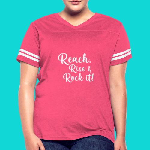 reach rise and rock it - Women's Vintage Sport T-Shirt