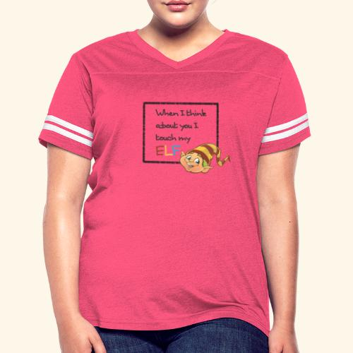I Touch My Elf - Women's Vintage Sport T-Shirt