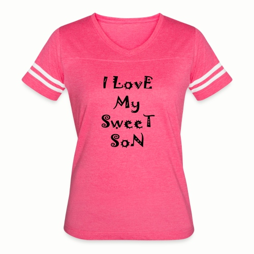 I love my sweet son - Women's Vintage Sport T-Shirt