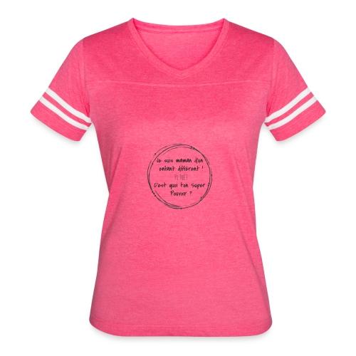 Je suis maman d'un enfant différent PI TOÉ ? - Women's Vintage Sport T-Shirt