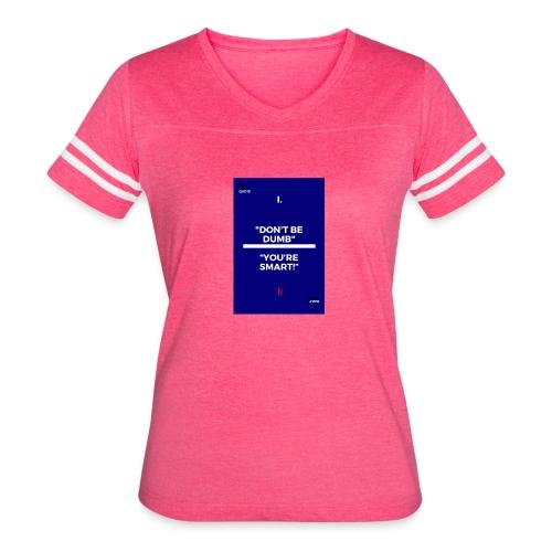 -Don-t_be_dumb----You---re_smart---- - Women's Vintage Sport T-Shirt