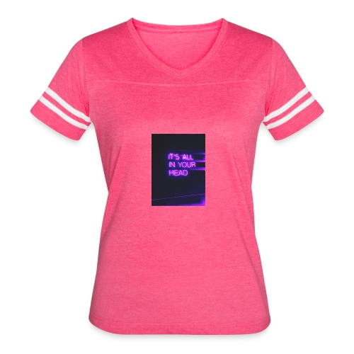 It's All In Your Head - Women's Vintage Sport T-Shirt