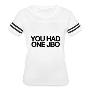 YOU HAD ONE JOB - Women's Vintage Sport T-Shirt