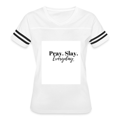 Pray.Slay.Everyday - Women's Vintage Sport T-Shirt