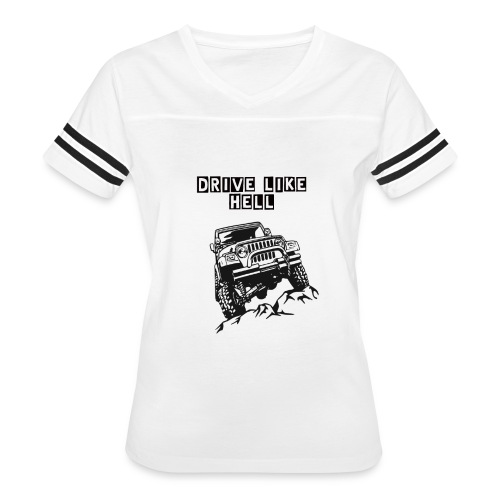 DRIVE LIKE HELL JEEP DESIGN FUNNY T SHIRT - Women's Vintage Sport T-Shirt